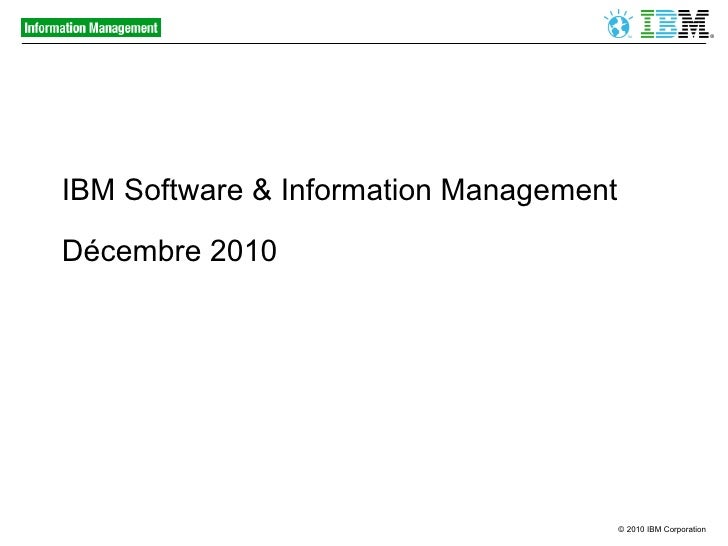 IBM Software & Information Management Décembre 2010