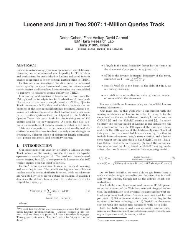Lucene and Juru at Trec 2007: 1-Million Queries Track Doron Cohen, Einat Amitay, David Carmel IBM Haifa Research Lab Haifa...