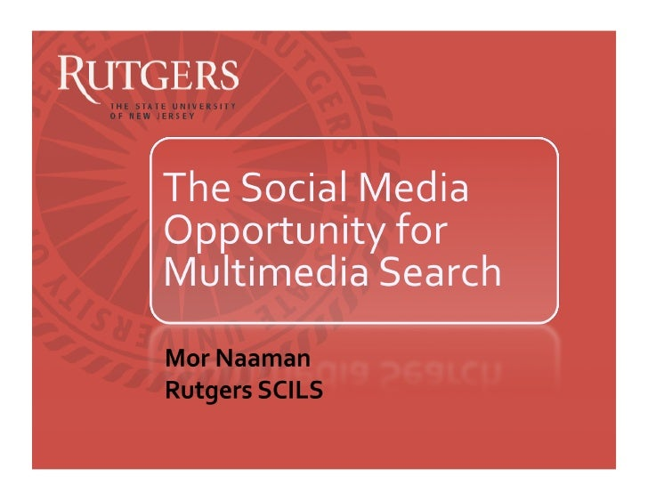 http://flickr.com/photos/cenz/16128560/ SocialMediaOpportunityMorNaaman‐RutgersSCILS                    ...