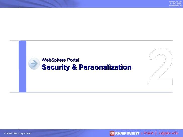 2 WebSphere Portal Security & Personalization