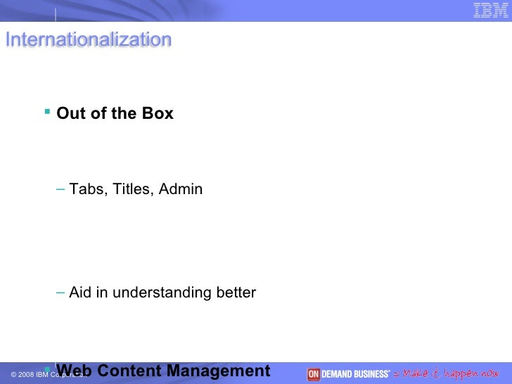 <ul><li>Out of the Box </li></ul><ul><ul><li>Tabs, Titles, Admin </li></ul></ul><ul><ul><li>Aid in understanding better </...