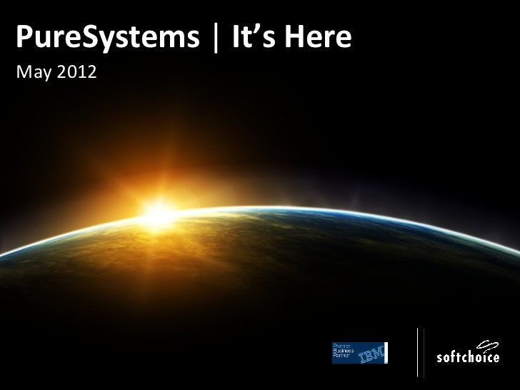 PureSystems | It's HereMay 2012