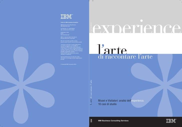 Musei e Visitatori: analisi dell'esperienza. 10 casi di studio                                                   ®  IBM Bu...