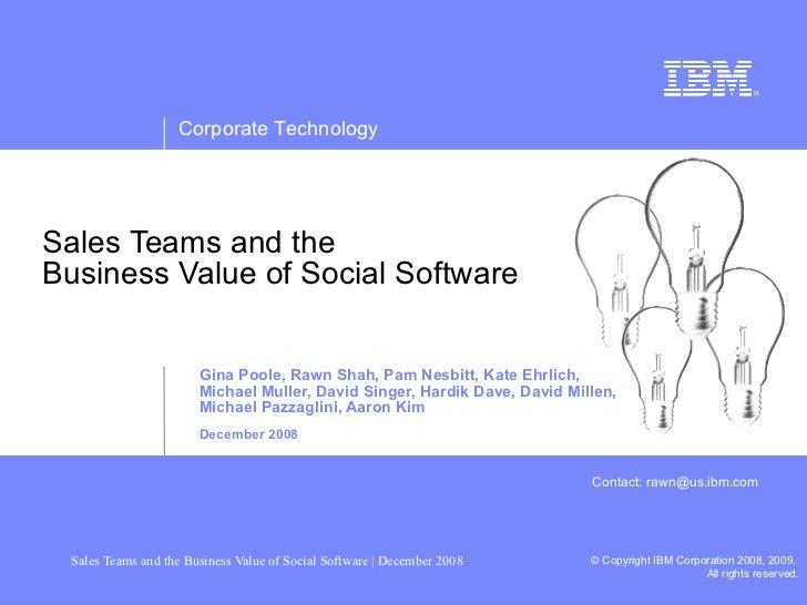 Sales Teams and the  Business Value of Social Software  <ul><ul><li>Gina Poole, Rawn Shah, Pam Nesbitt, Kate Ehrlich,  </l...