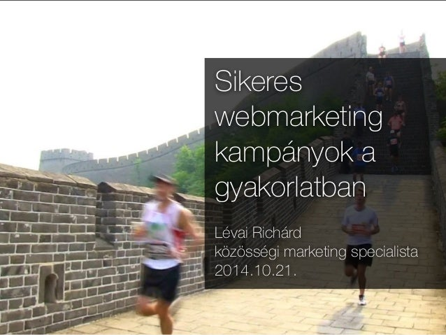 Sikeres webmarketing kampányok - IBM BusinessConnect 2014 Slide 3