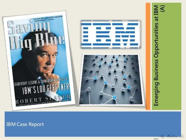 EmergingBusinessOpportunitiesatIBM (A) IBM Case Report By MadeleineLee