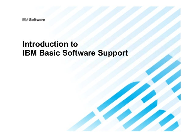 Introduction to IBM Basic Software Support