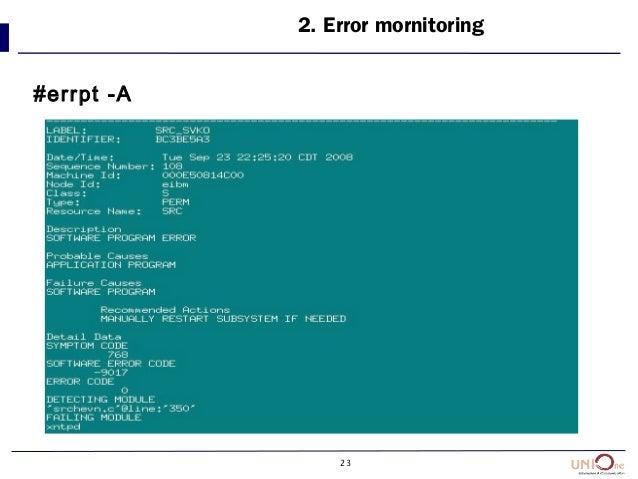23 2. Error mornitoring #errpt -A