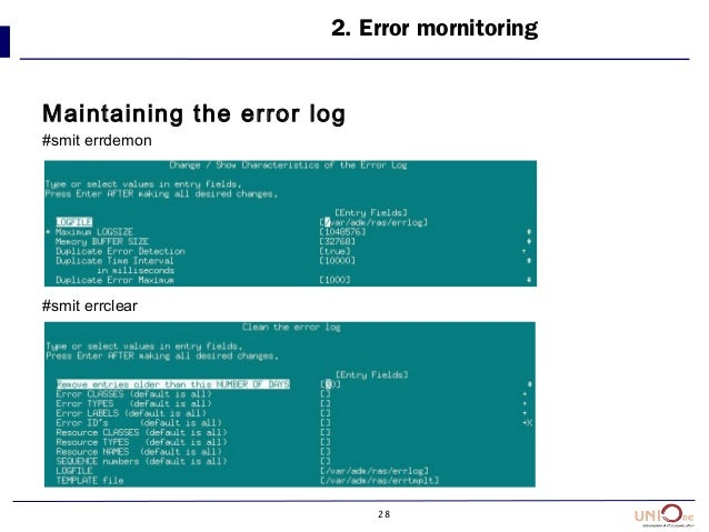 28 Maintaining the error log #smit errdemon #smit errclear 2. Error mornitoring