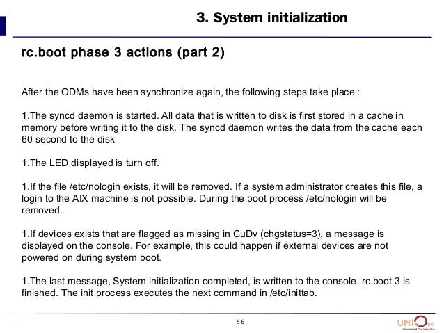 56 3. System initialization rc.boot phase 3 actions (part 2) After the ODMs have been synchronize again, the following ste...