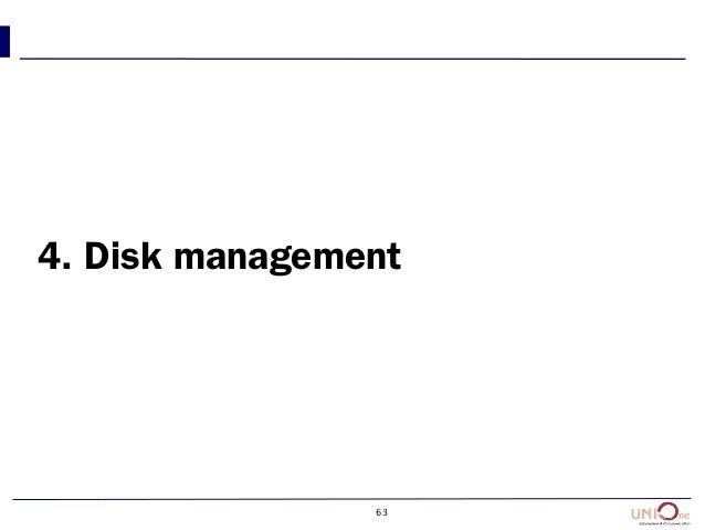 63 4. Disk management