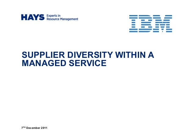 SUPPLIER DIVERSITY WITHIN A MANAGED SERVICE 7TH December 2011