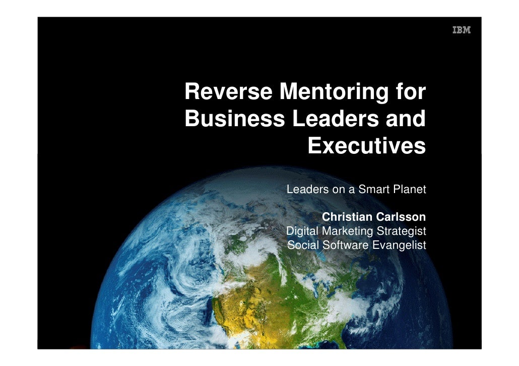 Reverse Mentoring – Leaders on a Smart Planet                                                     Reverse Mentoring for   ...
