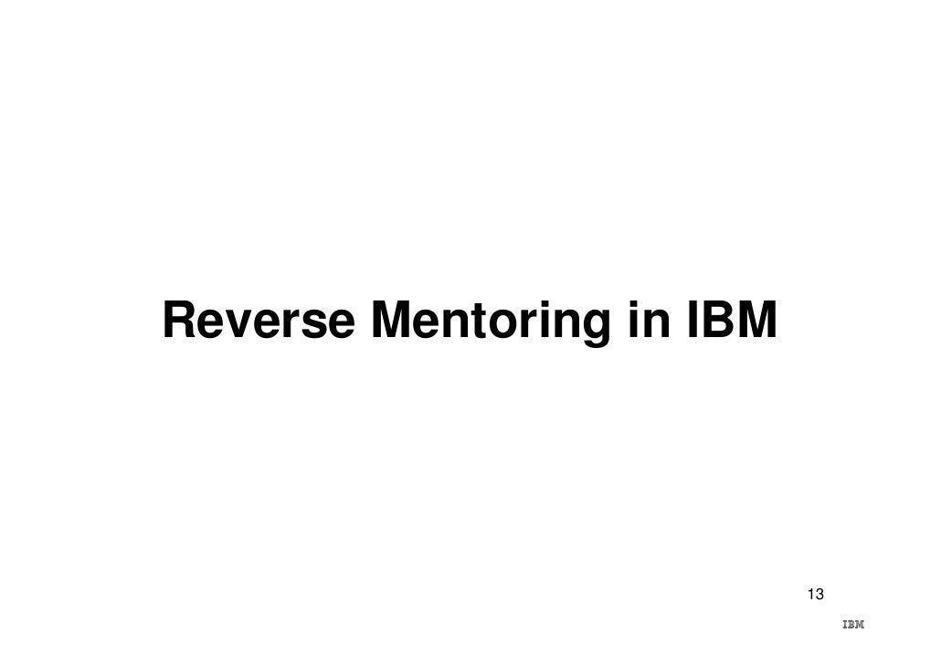 Reverse Mentoring in IBM                                13