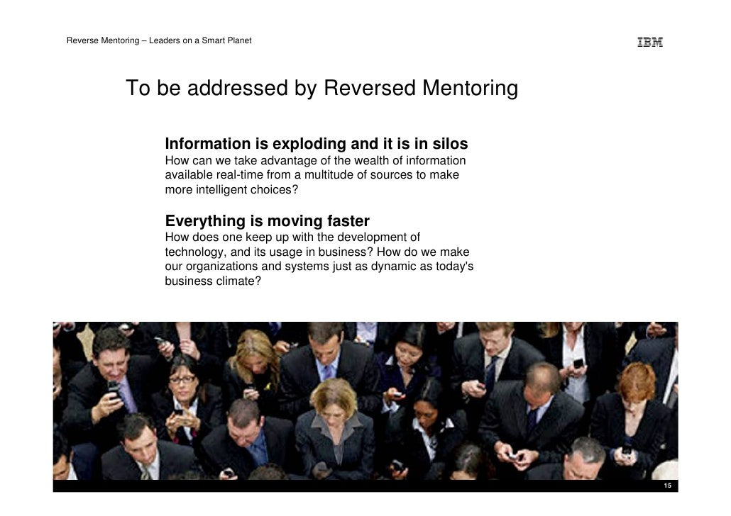 Reverse Mentoring – Leaders on a Smart Planet                   To be addressed by Reversed Mentoring                     ...