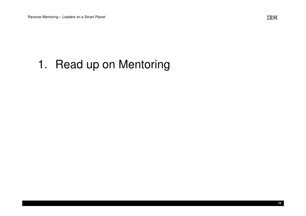 Reverse Mentoring – Leaders on a Smart Planet          1. Read up on Mentoring                                            ...