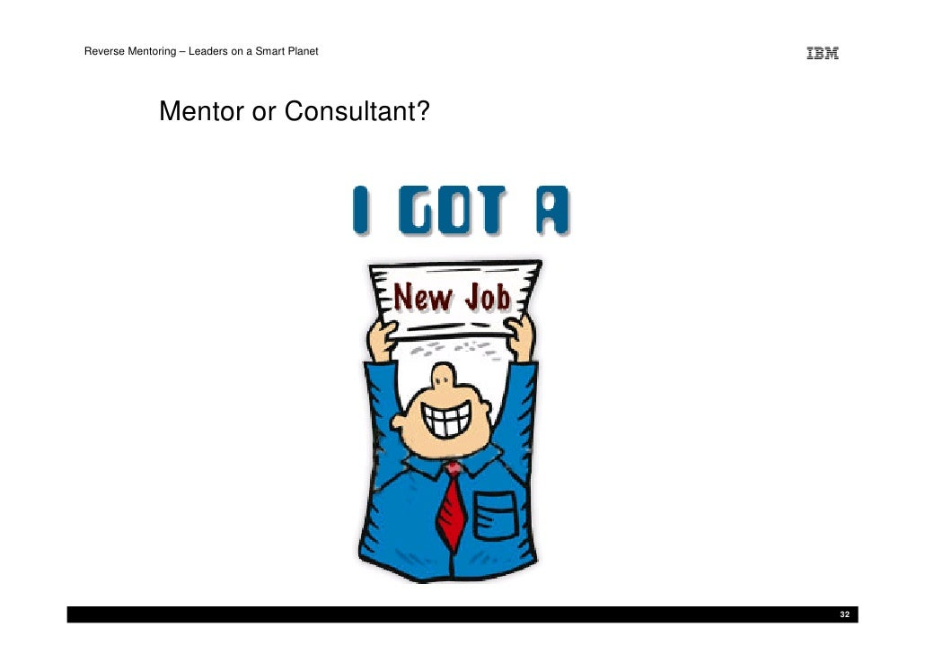 Reverse Mentoring – Leaders on a Smart Planet                   Mentor or Consultant?                                     ...