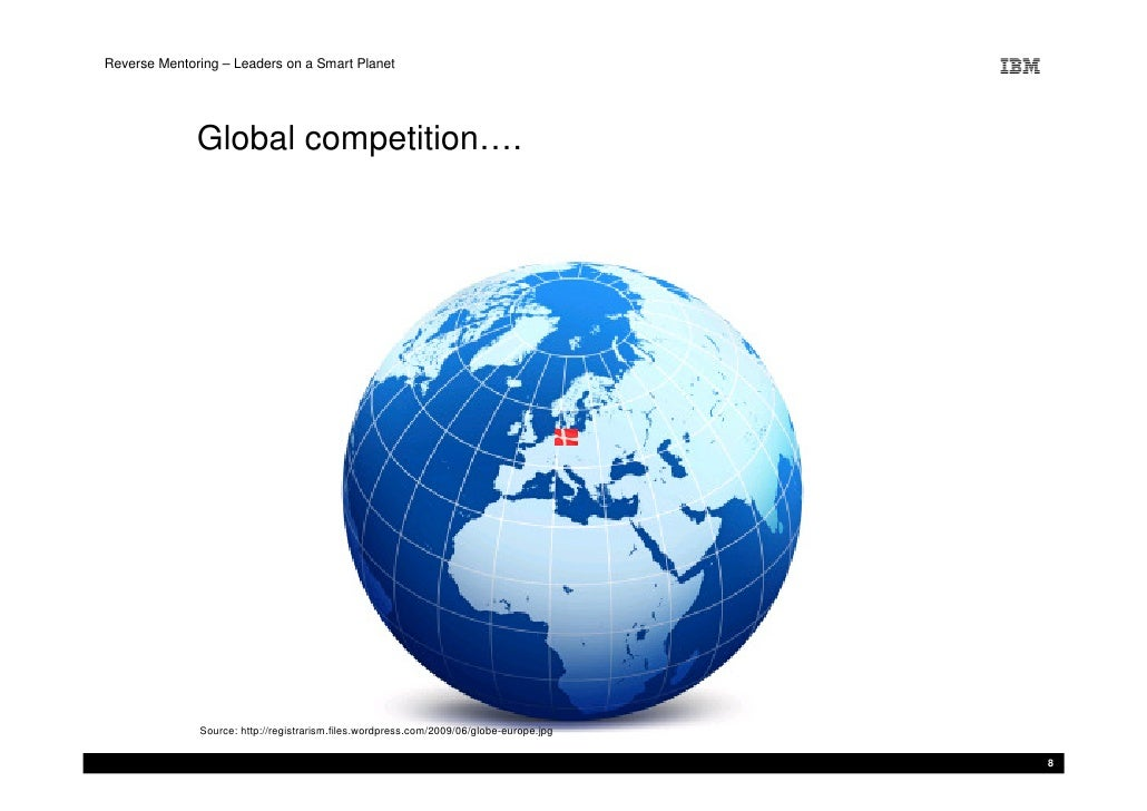Reverse Mentoring – Leaders on a Smart Planet                   Global competition….                   Source: http://regi...