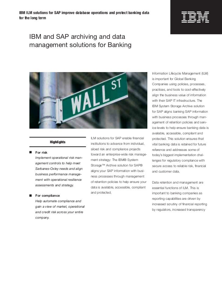 IBM ILM solutions for SAP improve database operations and protect banking datafor the long term      IBM and SAP archiving...