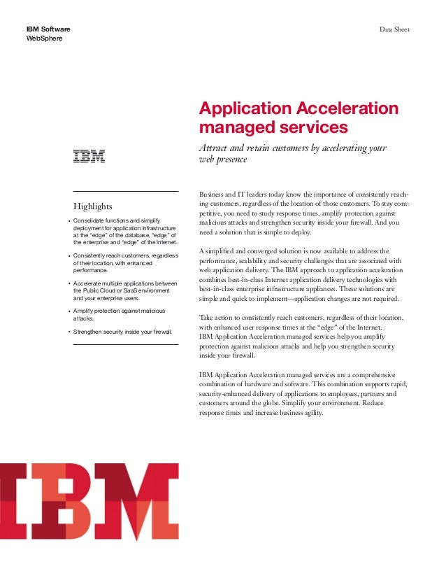 IBM Software WebSphere Data Sheet Application Acceleration managed services Attract and retain customers by accelerating y...