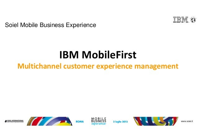 IBM MobileFirst Multichannel customer experience management Soiel Mobile Business Experience