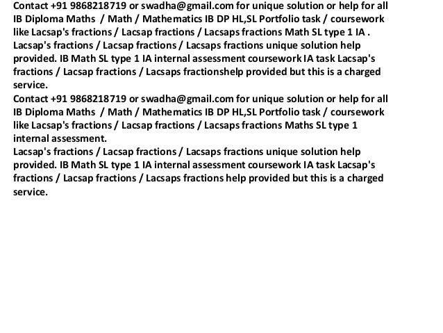 ib math portfolio lacsaps fractions Ib math sl type ii portfolio g force tolerance/ fish producation help tutors examples samples solution writers - classified ad by ex-ib examiner: call us: +91 9911918255 or +91 9716570693.