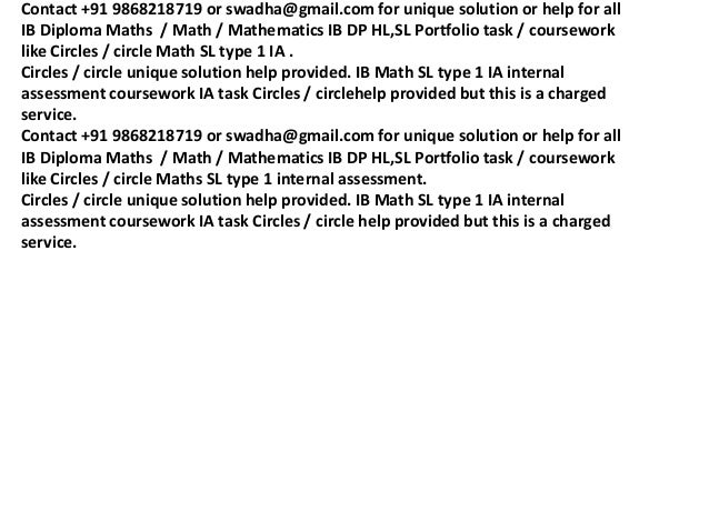 ib math sl circle portfolio Writing & math ib internal assessment basic elements of a good math studies project or math sl/hl portfolio piece: ib is looking for student work, and it is obvious when it is not 4 grading read.