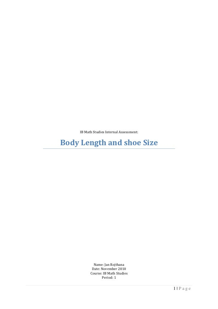IB Math Studies Internal Assessment:<br />Body Length and shoe Size<br />Name: Jan Rojthana<br />Date: November 2010<br />...