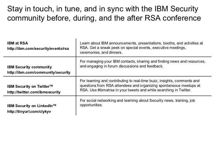 Stay in touch, in tune, and in sync with the IBM Security community before, during, and the after RSA conference   Learn a...