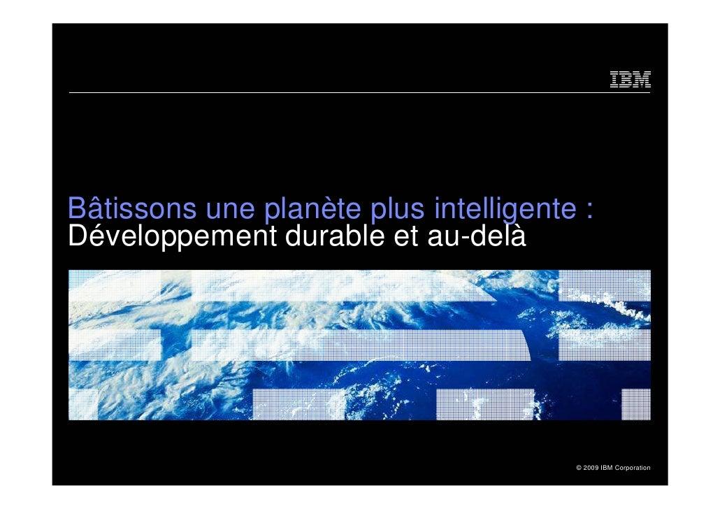 Bâtissons une planète plus intelligente : Développement durable et au-delà                                            © 20...