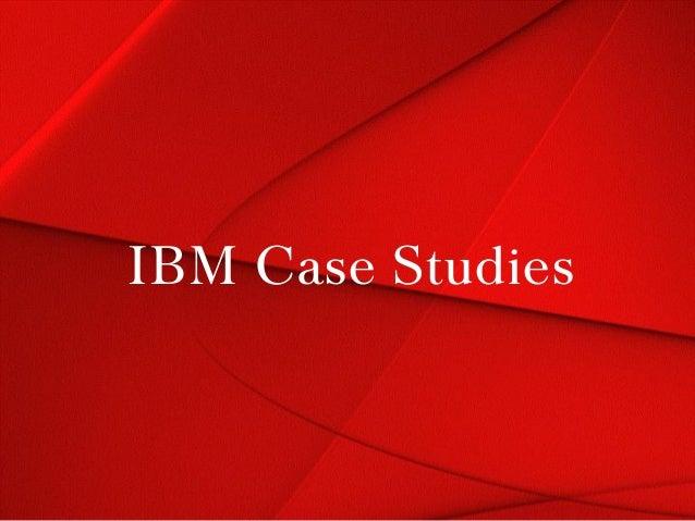 IBM Case Studies