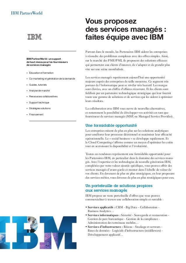 Partout dans le monde, les Partenaires IBM aident les entreprises à résoudre des problèmes complexes avec des offres simpl...