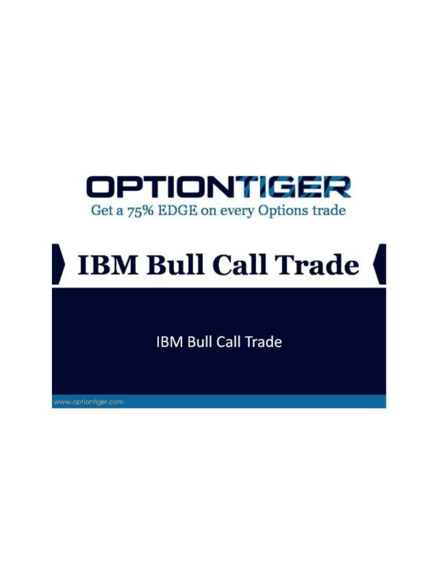 IBM Bull Call Trade IBM BULL CALL TRADE IBM releases earnings on July 7 (that is the only caveat in this trade). But given...