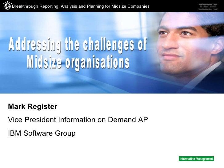 Mark Register Vice President Information on Demand AP  IBM Software Group