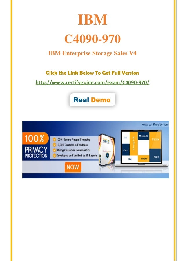 IBM C4090-970 IBM Enterprise Storage Sales V4 Click the Link Below To Get Full Version http://www.certifyguide.com/exam/C4...