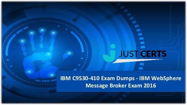 IBM C9530-410 Exam Dumps - IBM WebSphere Message Broker Exam 2016
