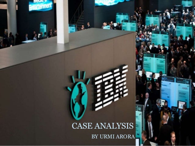 ibm case analysis Case study case study methods involve systematically gathering enough information about a particular person, social setting, event, or group to permit the researcher to effectively understand how it operates or functions.