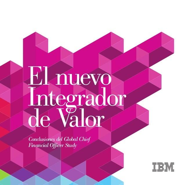 Conclusiones del Global Chief Financial Officer Study El nuevo Integrador de Valor