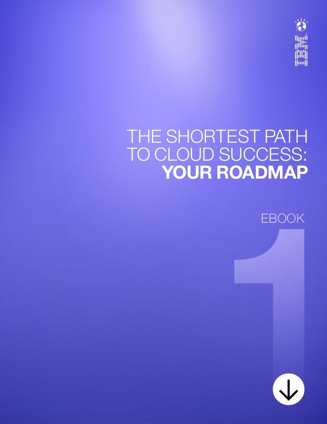 1 THE SHORTEST PATH TO CLOUD SUCCESS: YOUR ROADMAP EBOOK 0 COVER