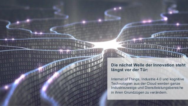7Page© 2016 IBM Corporation Die nächst Welle der Innovation steht längst vor der Tür: Internet of Things, Industrie 4.0 un...