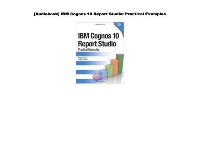 Download] IBM Cognos 10 Report Studio: Practical Examples