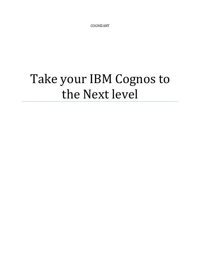 COGNIZANT Take your IBM Cognos to the Next level