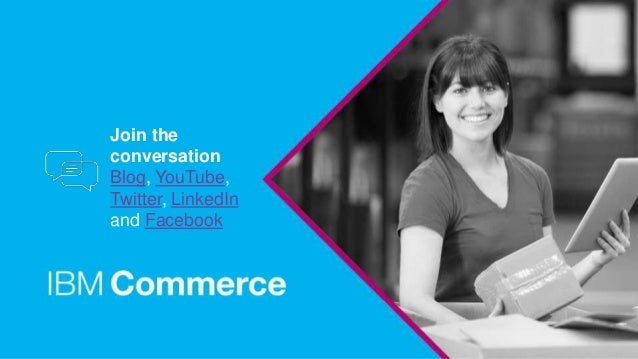 Join the conversation Blog, YouTube, Twitter, LinkedIn and Facebook
