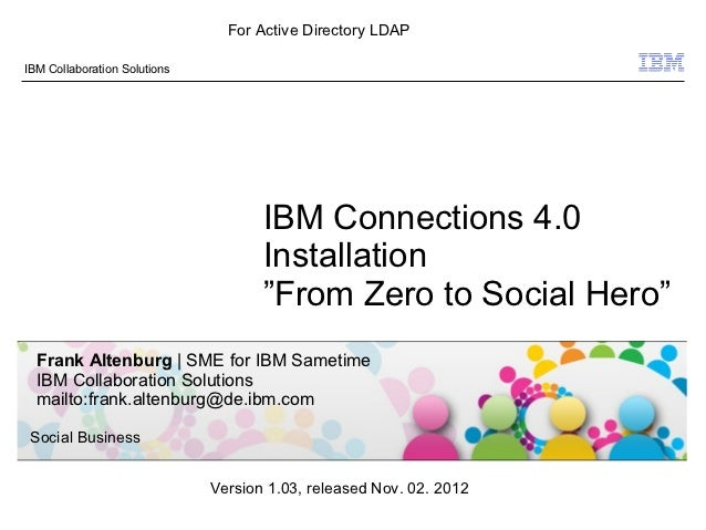 For Active Directory LDAPIBM Collaboration Solutions                                     IBM Connections 4.0              ...