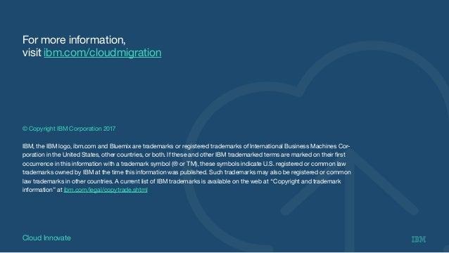 © Copyright IBM Corporation 2017 IBM, the IBM logo, ibm.com and Bluemix are trademarks or registered trademarks of Interna...