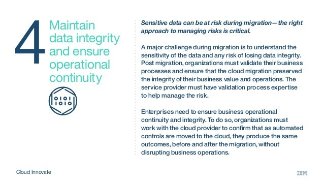 4 Maintain data integrity and ensure operational continuity Sensitive data can be at risk during migration—the right appro...
