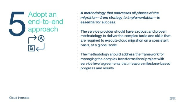 5 Adopt an end-to-end approach A methodology that addresses all phases of the migration—from strategy to implementation—is...