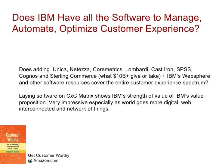 Does IBM Have all the Software to Manage, Automate, Optimize Customer Experience? Does adding  Unica, Netezza, Coremetrics...