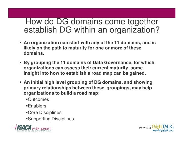 How do DG domains come together   establish DG within an organization? § An organization can start with any of the 11 doma...