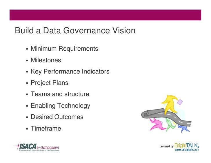 Build a Data Governance Vision    §   Minimum Requirements   §   Milestones   §   Key Performance Indicators   §   Project...